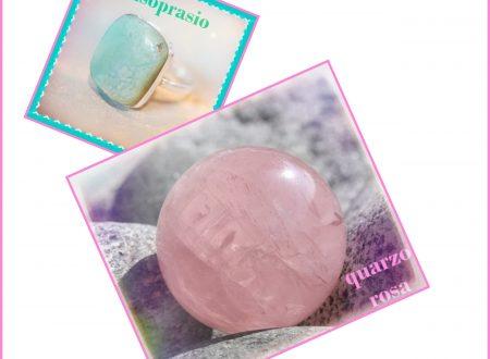 Le pietre di Maggio: Quarzo rosa e crisoprasio
